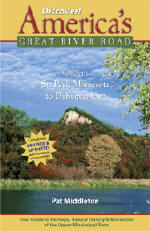 The brand new Upper Mississippi River travel guidebook, Discover! America's Great River Road is the indispensible guidebook to the Upper Mississippi River ... heritage, natural history and recreation. Since 1987!